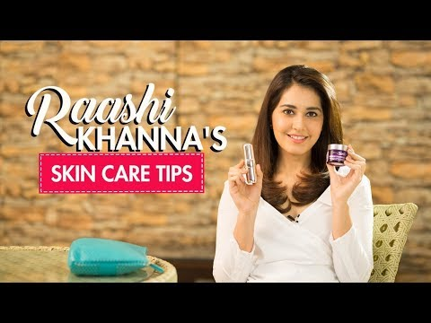 Raashi Khanna reveals her skin care secrets | Skin Care Tips | Fashion | Pinkvilla