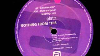 Plato - Nothing From This World (Echomen Remix)