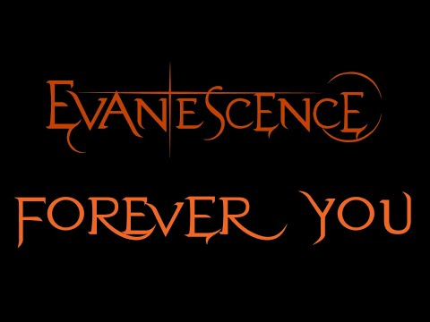 Evanescence - Forever You Lyrics (Fallen Outtake)