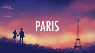 The Chainsmokers – Paris (Lyrics) Video