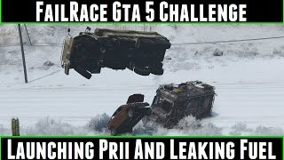 FailRace Gta 5 Challenge Launching Prii And Leaking Fuel