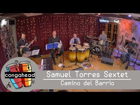 Samuel Torres Sextet Performs Camino Del Barrio