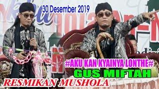 GUS MIFTAH Gunting Pita RESMIKAN MUSHOLA AN-NUR 30 Desember 2019 Dsn Judeg - Ngancar - Kediri