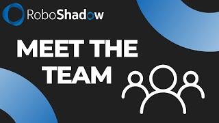 RoboShadow | Meet The Team