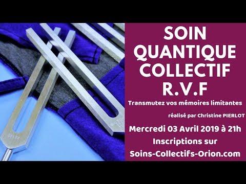[BANDE ANNONCE] Soin Quantique Collectif R.V.F avec Christine PIERLOT le 03/04/2019 à 21h