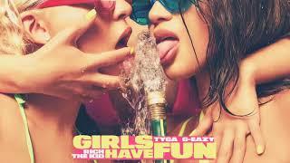 Tyga - Girls Have Fun ft. G-Eazy - Rich The Kid Ink(Lyrics)