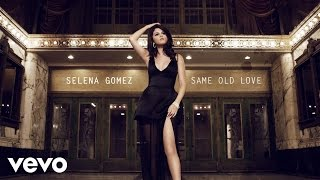 Selena Gomez - Same Old Love Audio
