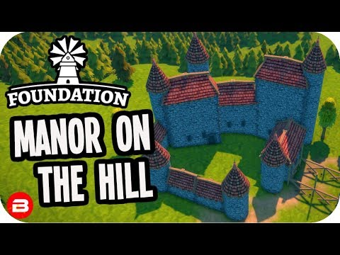 Foundation: ▶Custom Lord Manor on the Hill!◀ Medieval City Building Game #3 (Alpha)