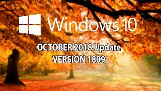Windows 10 October 2018 update Cambios mas interesantes