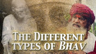 The Different Types of Bhav