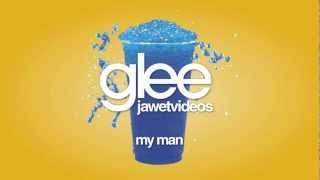 Glee Cast - My Man (karaoke version)