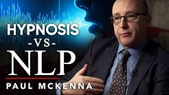 NEURO LINGUISTIC PROGRAMMING VS HYPNOSIS - Paul Mckenna   London Real