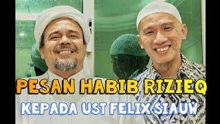 PESAN HABIB RIZIEQ KEPADA UST FELIX SIAUW DAN RAKYAT INDONESIA SAAT BERADA DI MAKKAH