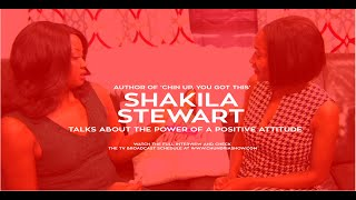 """Shakila Stewart Talks About Her Book """"Chin Up, You Got This' and 'The Power of a Positive Attitude'"""
