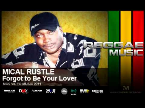 Mical Rustle -  Forgot to Be Your Lover