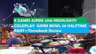 Coldplay Super Bowl Halftime RANT X Games Aspen Highlights|2016 Review Ep1 | Fuzion Pursuit Podcast