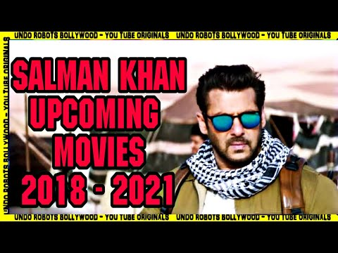 Salman Khan Upcoming Movies 2018 To 2021