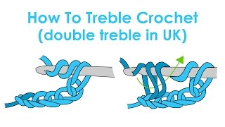 How to Treble Crochet (Double Treble Crochet in UK)