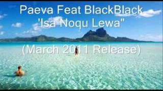 "Paeva ft BlackBlack  ""Isa Noqu Lewa"" (march 2011 Release)"