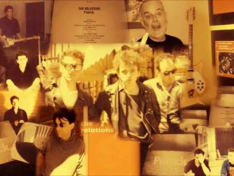The Relations - The Girl Who Cried Forever (from the album, Patrick).wmv