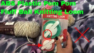 ✅  How To Use ABS Plastic Pom Pom Fluff Ball Knitting Loom Review