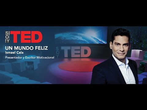 Soy TED | Un Mundo Feliz | Ismael Cala | Episodio Completo