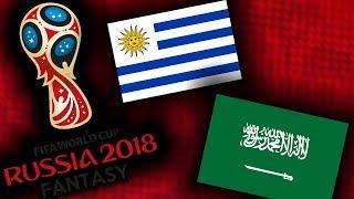 2018 RUSSIA FANTASY VB | URUGUAY - SZAÚD-ARÁBIA