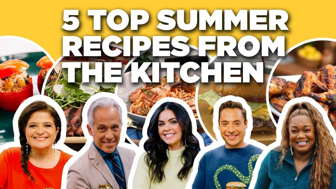 Download 5 TOP Summer Recipes from The Kitchen | Food Network