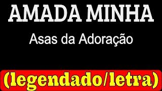 Video Amada Minha - Asas da Adoração (LETRA / LEGENDADO) download MP3, 3GP, MP4, WEBM, AVI, FLV Juli 2018