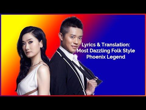 Lyrics & Translation: Most Dazzling Folk Style - Phoenix Legend
