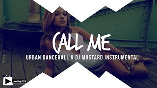"Urban Dancehall Riddim Instrumental x DJ Mustard type beat 2016 - ""CALL ME"""