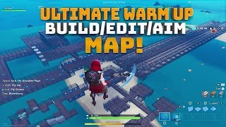 Ultimate Warm Up Map! (Aim/Edit/Build) (Console Friendly!) - (Fortnite Battle Royale!)