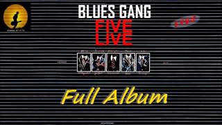 Blues Gang - 1985 - Full Album ''five Live''  Not Mixed , By Kostas A~171
