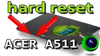 как сбросить графический ключ на Acer iconia tab A511 hard reset