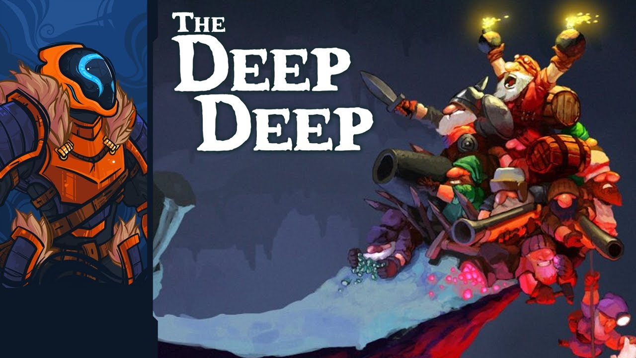 The Deep Deep - Dwarves Always Dig Too Deep, And Then They Slay Whatever's Down There!
