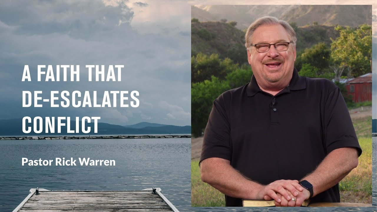 """A Faith That De-Escalates Conflict"" with Pastor Rick Warren"