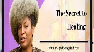 The Secret to Healing