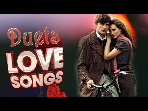 the-best-duets-romantic-love-songs-of-all-time---greatest-old-beautiful-love-songs-collection
