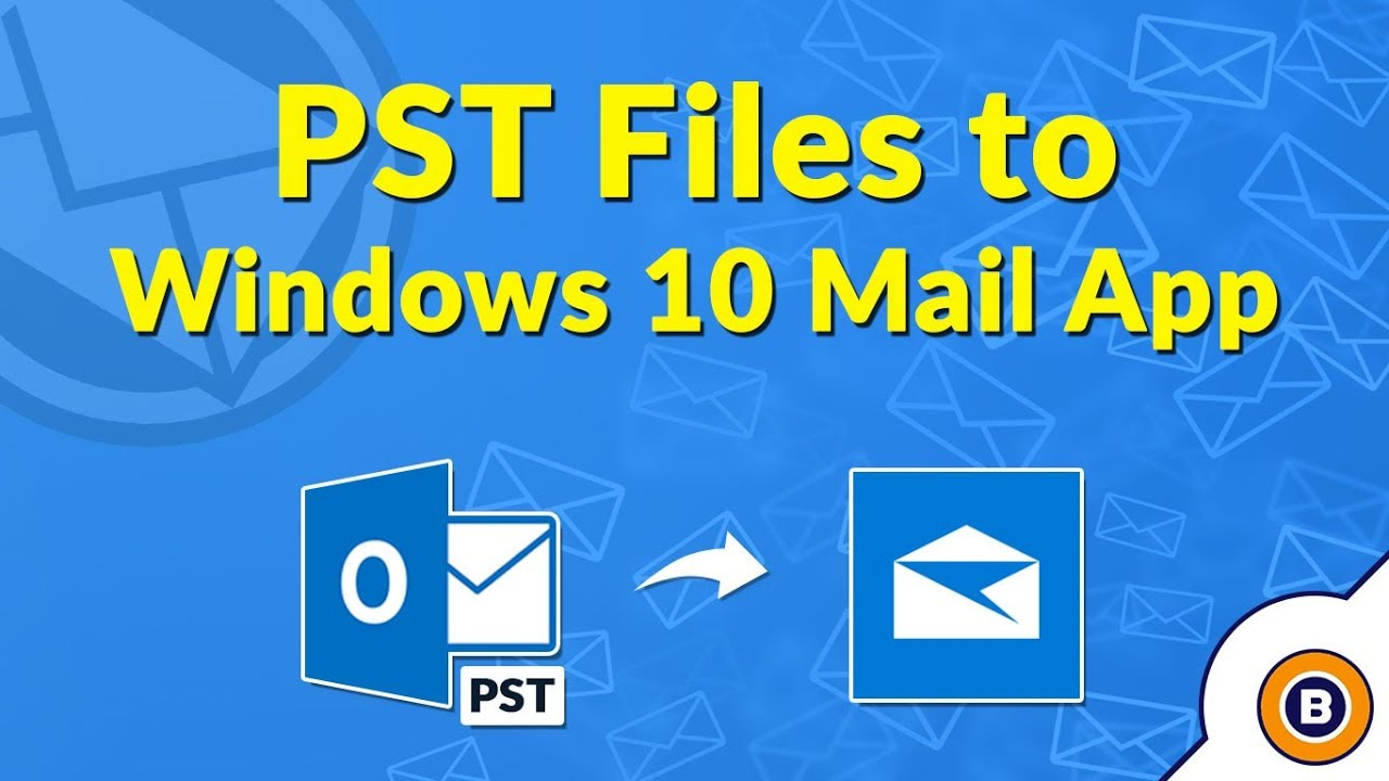 How To Import Outlook PST File To Windows 10 Mail App