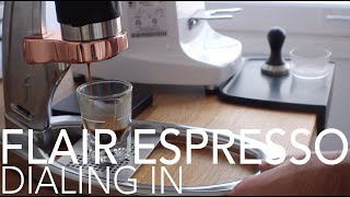 THE FLAIR ESPRESSO - Dialing In