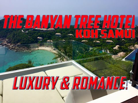 Best Hotels In Koh Samui   The Magnificent Banyan Tree Hotel!