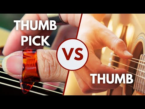 Which Is Better? Thumb Pick Or Thumb For Fingerpicking Guitar