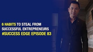 Success edge - Episode 83:  6 Habits to Steal from Successful Entrepreneurs