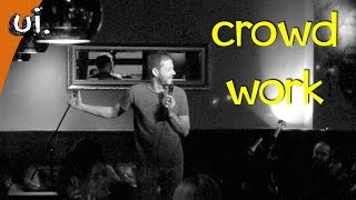 Stand Up Comedy: Crowd Work
