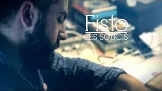 Fisto - Les Soucis (Clip)