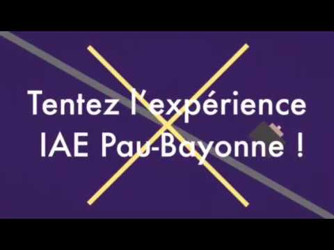 Tentez l'Expérience IAE Pau-Bayonne !