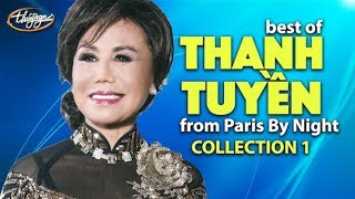 Best of THANH TUYỀN from Paris By Night (Collection 1)