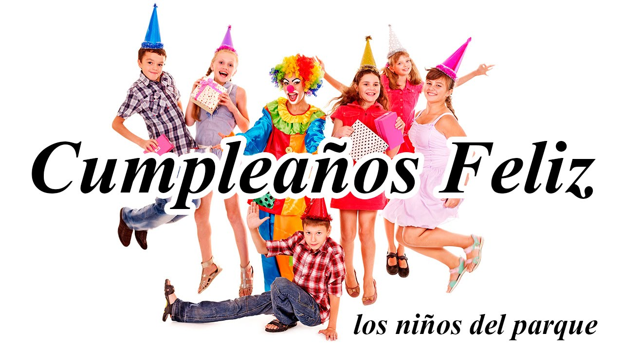 cumpleaos feliz cancion infantil fiesta de cumple feliz en tu dia happy birthday to you
