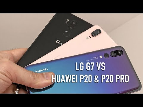 LG G7 Vs Huawei P20 And P20 Pro | Best Androids Of 2018?