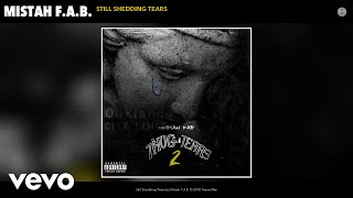 Mistah F.A.B. - Still Shedding Tears (Audio)